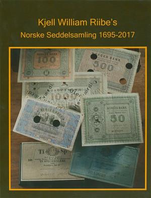 Kjell William Riibe's Norske Seddelsamling 1695 - 2017